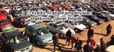 2. El Kredili Araba Kampanyaları Hakkında Genel Bilgiler