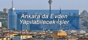 Ankara'da Evden Yapılabilecek İşler