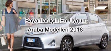 Bayanlar için En Uygun Araba Modelleri 2018