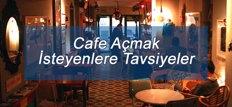 Cafe Açmak İsteyenlere Tavsiyeler