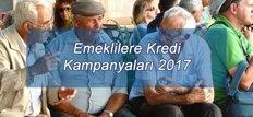 Emeklilere Kredi Kampanyaları 2017
