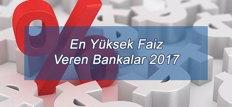 En Yüksek Faiz Veren Bankalar 2017