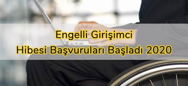 Engelli Girişimci Hibesi Başvuruları Başladı 2020