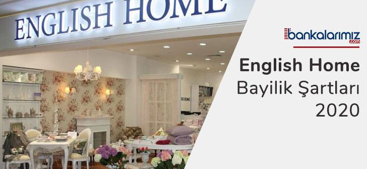 English Home Bayilik Şartları 2020