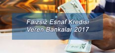 Faizsiz Esnaf Kredisi Veren Bankalar 2017
