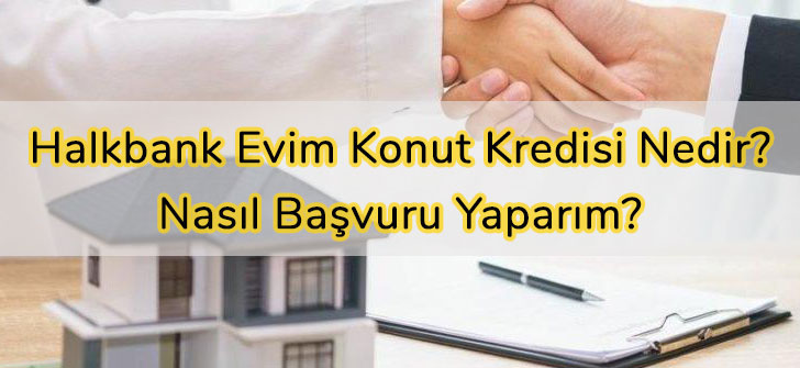 Halkbank Evim Konut Kredisi