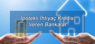 İpotekli İhtiyaç Kredisi Veren Bankalar