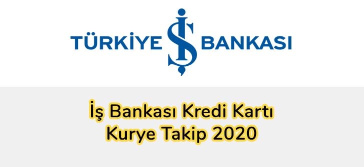 İş Bankası Kredi Kartı Kurye Takip 2020