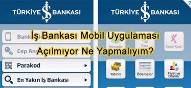 İş Bankası Mobil Uygulaması Açılmıyor Ne Yapmalıyım?