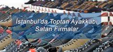 İstanbul'da Toptan Ayakkabı Satan Firmalar