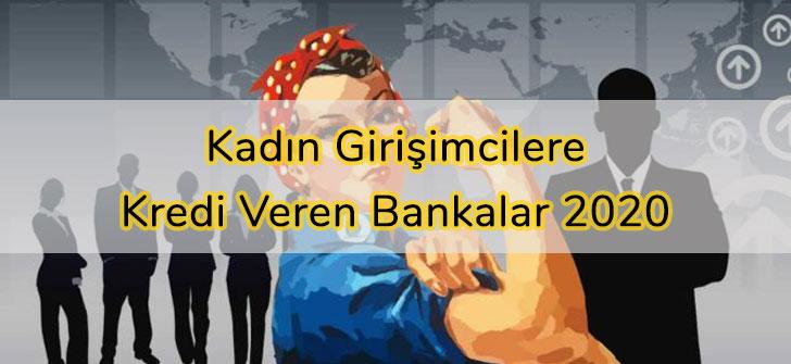 Kadın Girişimcilere Kredi Veren Bankalar 2020