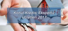 Konut Kredisi Ekspertiz Ücretleri 2017