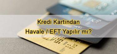 Kredi Kartından Havale / EFT Yapılır mı?