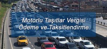 Motorlu Taşıtlar Vergisi Ödeme ve Taksitlendirme