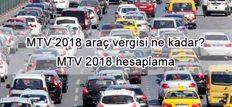 MTV 2018 araç vergisi ne kadar? MTV 2018 hesaplama