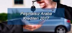 Peşinatsız Araba Kredileri 2017