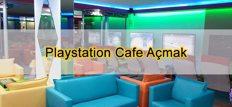 Playstation Cafe Açmak