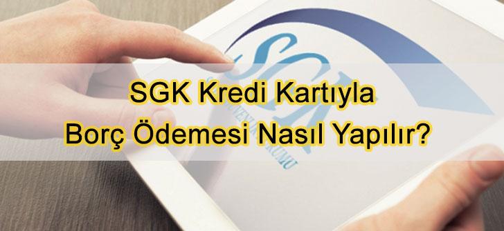 SGK Kredi Kartıyla Borç Ödemesi Nasıl Yapılır?