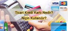Ticari Kredi Kartı Nedir? Niçin Kullanılır?