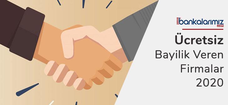 Ücretsiz Bayilik Veren Firmalar 2020